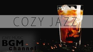 Cozy Jazz Mix - Relaxing Jazz & Bossa Nova Music - Chill Out Cafe Music For Study, Work