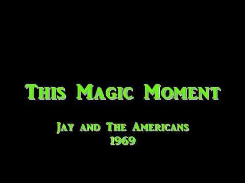 This Magic Moment - Jay And The Americans - 1969