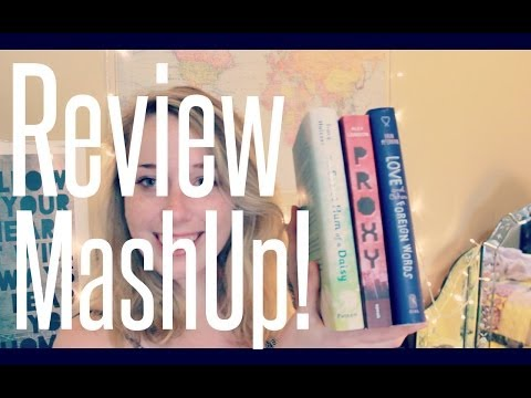 Review MashUp: Proxy, Secret Hum of a Daisy, and Love and Other Foreign Words!