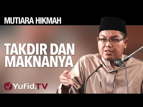 Takdir Dan Maknanya - Ustadz DR Firanda Andirja, MA.