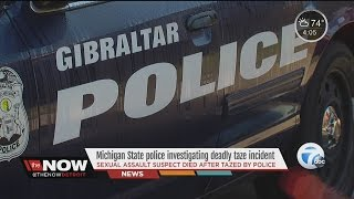video A Gibraltar police officer is on paid administrative leave after he used his taser on a suspect that later died at a nearby hospital on Thursday. ◂ WXYZ 7 Action News is metro Detroit's...
