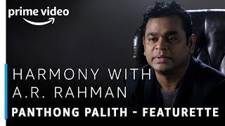 Harmony with A.R Rahman   Panthong Palith - Featurette   TV Show   Prime Exclusive