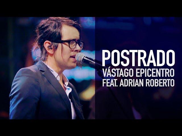 Postrado Feat. Adrian Roberto - Vástago Epicentro #EpicentroLIVE
