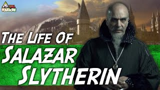 The Life Of Salazar Slytherin