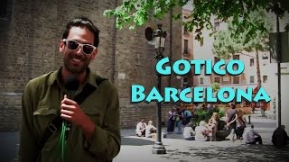 Gotico Barcelona: The Complete Gothic Barcelona Neighborhood Guide