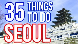 35 Things To Do in Seoul, Korea (Seoul Attractions 2015)