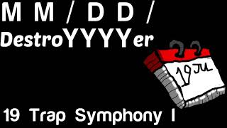 Destroyyyyer - Trap Symphony I - mm/dd/yyyy