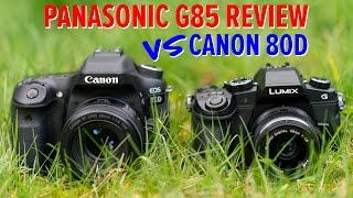 Panasonic G85 Review - The best 4K vlogging camera? and vs Canon 80D
