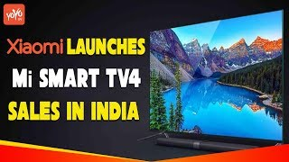 Xiaomi Launches Mi LED Smart TV 4 Sales in India | China Xiaomi Phone | Mi TV 4