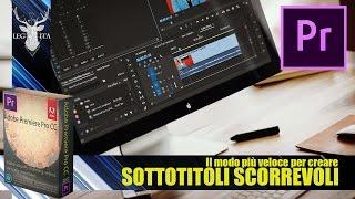 Adobe Premiere Pro CC | Come creare sottotitoli scorrevoli | Facile e veloce
