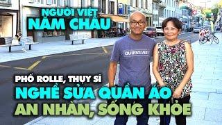 Người Việt 5 Châu: Phố Rolle, Thụy Sĩ, nghề sửa quần áo, an nhàn, sống khỏe