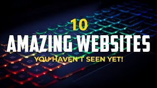 10 Amazing Websites You Haven't Seen Yet!