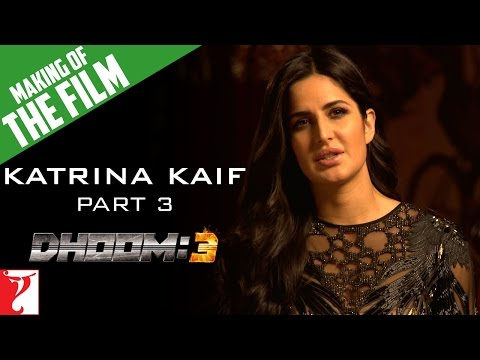 Making Of DHOOM:3 - Part 3 - Katrina Kaif