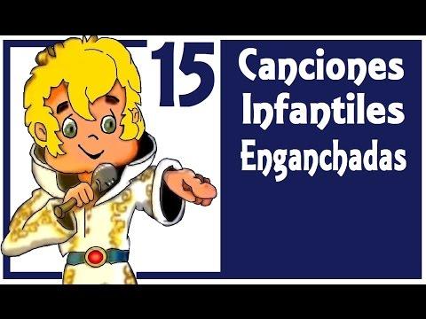 15 CANCIONES INFANTILES ENGANCHADAS