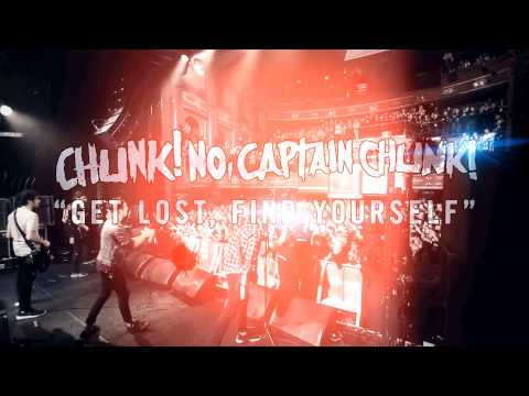 Chunk No Captain Chunk - Get Lost Find Yourself