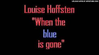 Watch Louise Hoffsten When The Blue Is Gone video