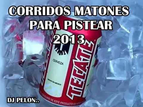 Dj Pelon Corridos Matones 2013.