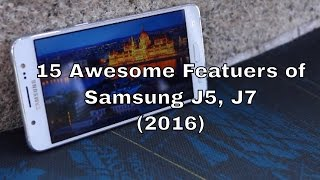 15 Awesome Features of Samsung Galaxy J5 and J7 (2016)
