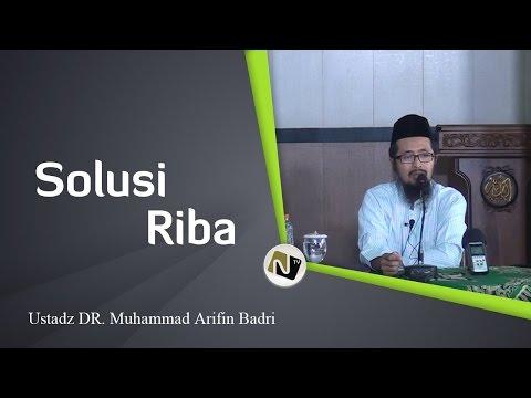 Ustadz DR. Muhammad Arifin Badri - Solusi Riba