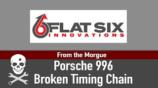 What could be the cause of a Porsche 996 - M96 engine to break a timing chain?