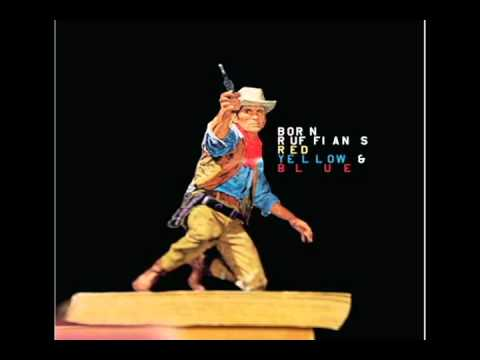 Born Ruffians - Red Yellow And Blue