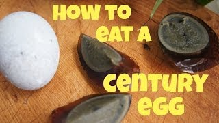 How to Eat a Century Egg
