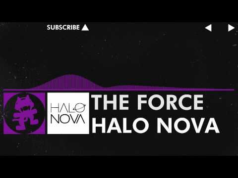 [Dubstep] - Halo Nova - The Force [Monstercat Release]