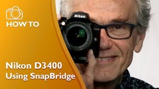 Using SnapBridge with the Nikon D3400