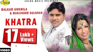 Khatra Balkar Ankhila Manjinder Gulshan Official Video 2013 Anand Music