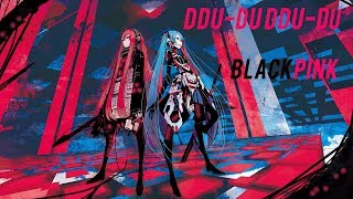Nightcore (K-Pop) BLACKPINK - DDU-DU DDU-DU