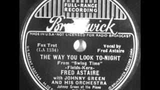 Watch Fred Astaire The Way You Look Tonight video