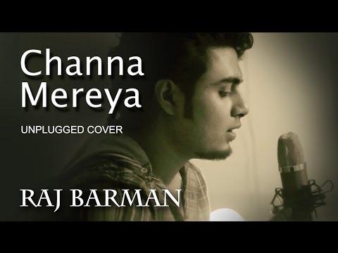 Channa Mereya Unplugged - Arijit Singh | Ae Dil Hai Mushkil | Raj Barman Cover
