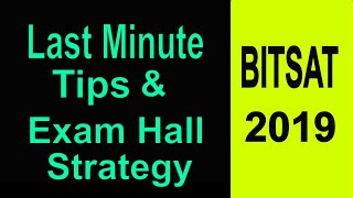 Last Minute Tips and Exam Hall Strategy For BITSAT 2019