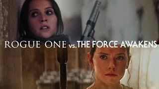 Rogue One vs. The Force Awakens —The Fault in Our Star Wars