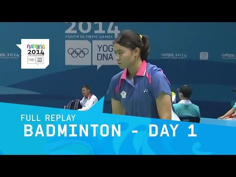 Badminton- Group Stages Day 1 | Full Replay | Nanjing 2014 Youth Olympic Games