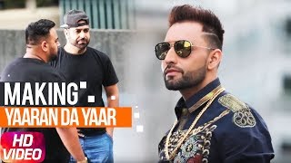 Making | Yaaran Da Yaar | Harf Cheema | Deep Jandu | Sukh Sanghera | Latest Punjabi Song 2018