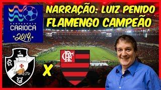 Flamengo 1(3) x (1)1 Vasco - Luiz Penido - Rádio Globo RJ - C.Carioca 2019 - 31/03/2019