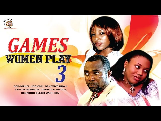 Games Women Play 3  - Nigerian Nollywood Movie