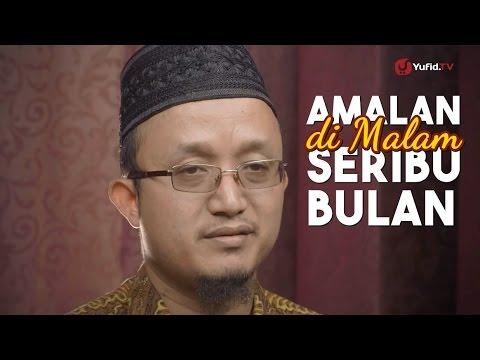 Kultum Ramadhan: Amalan Di Malam Seribu Bulan (Lailatul Qodar) - Ustadz Aris Munandar