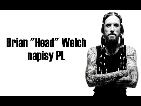 I am second - Brian &quot;Head&quot; Welch (Korn) - napisy PL