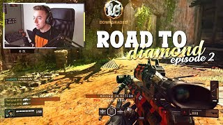 BO4 Road to Diamond - EPISODE 2 (TURNED ON!)