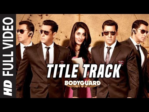 Bodyguard (Title video song) Ft. salman...