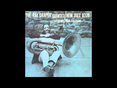 The Ray Draper Quintet Featuring John Coltrane The Ray Draper Quintet Featuring John Coltrane