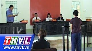 THVL | Ánh sáng pháp luật: Phạm tội vì trộm cắp vặt  (18/8/2015)