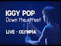 Iggy Pop - Down on the street (Olympia)