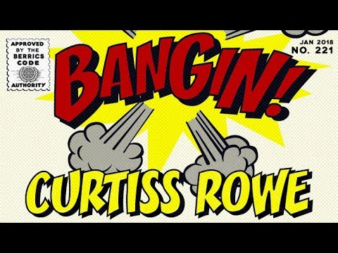 Curtiss Rowe - Bangin!