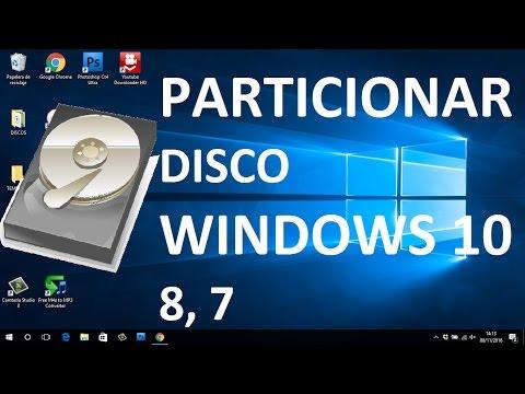 Crear una partición en Disco Duro. Windows 10. 8 . 7  [Sin programas]