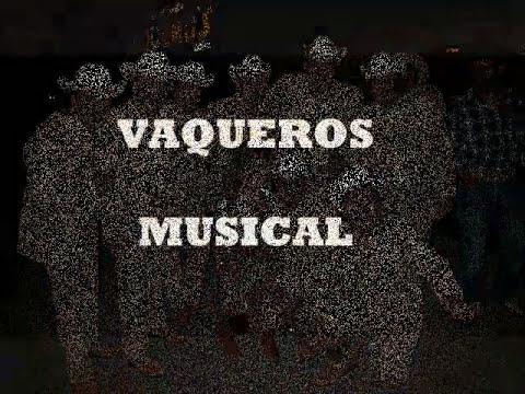 Vaqueros Musical - El Ki ki ki