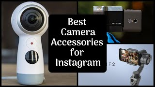 Best Camera Accessories for Instagram