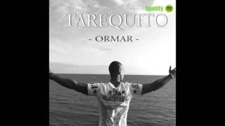 Tarequito - Ormar